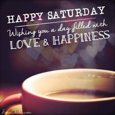 saturday. love and happiness