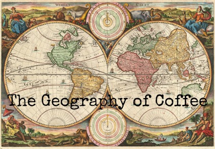 the geography of coffee